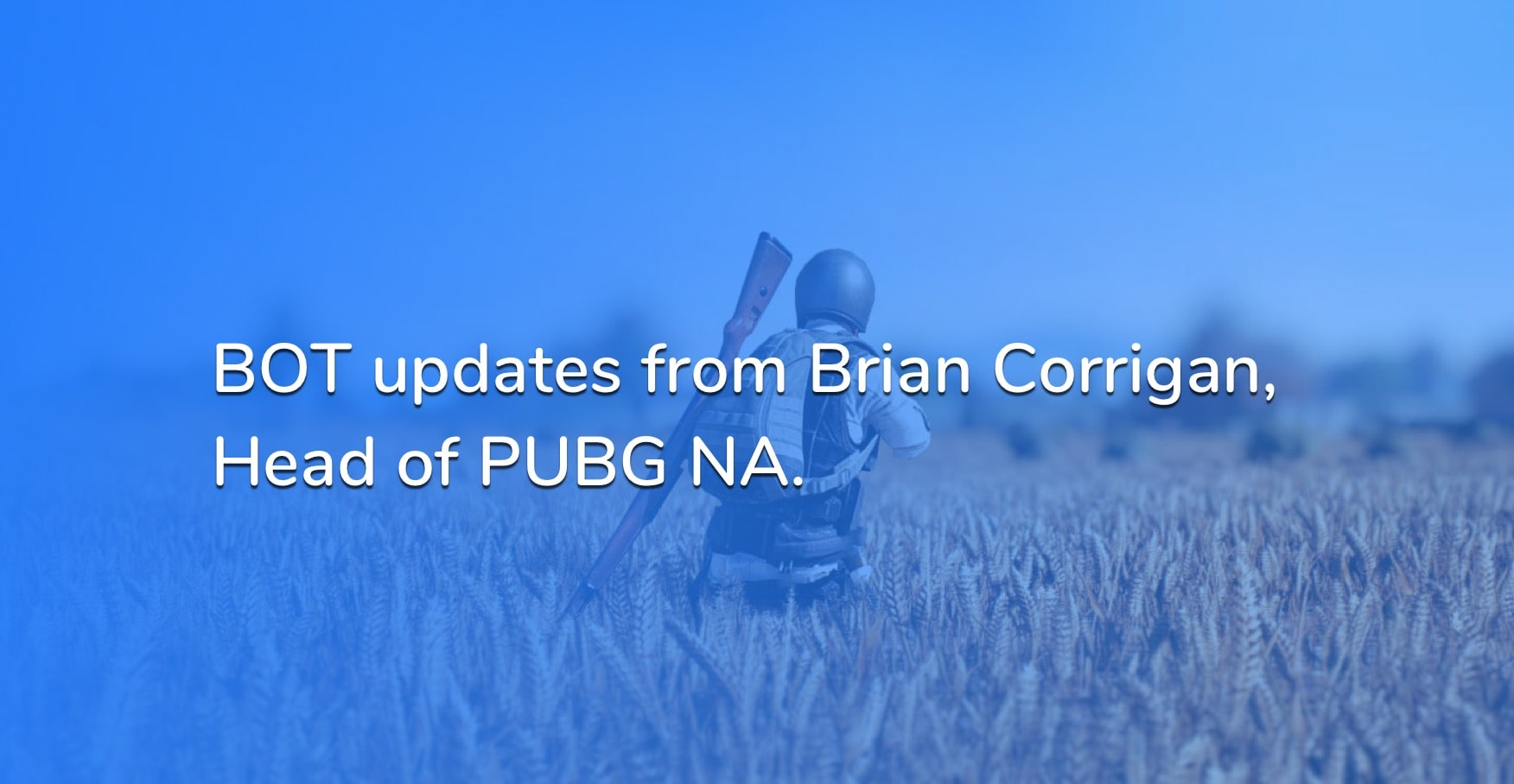 PUBG responds to BOTS. Brian Corrigan's discussion on Discord